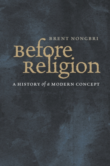 Nongbri Before Religion cover